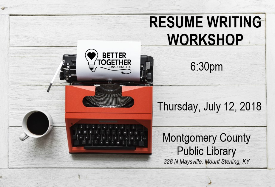 Resume Writing Workshop Better Together Consulting LLC