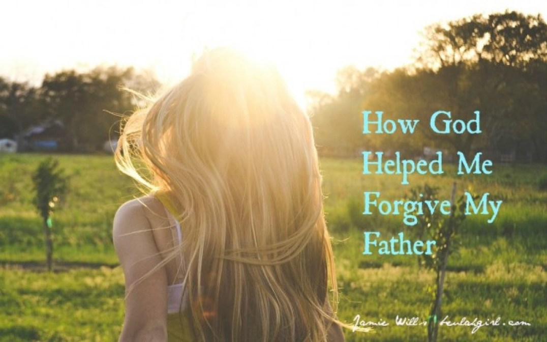 Christian forgiveness of my abusive father