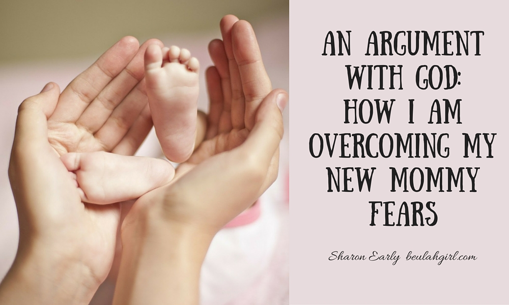overcoming new mommy fears