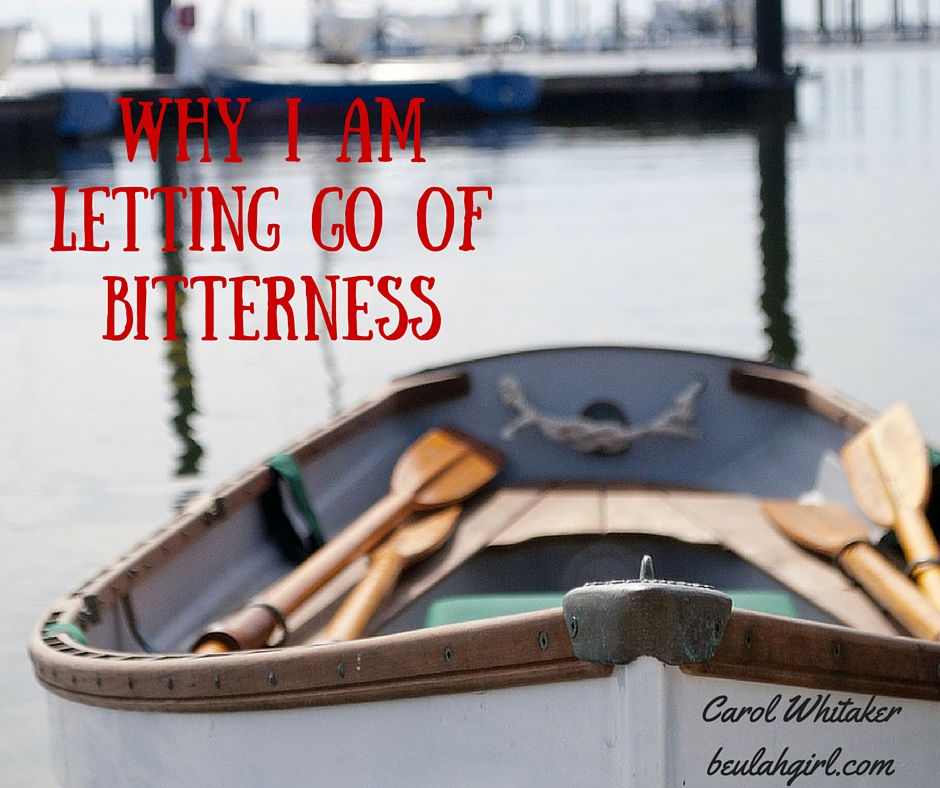 Why I am Letting Go of Bitterness