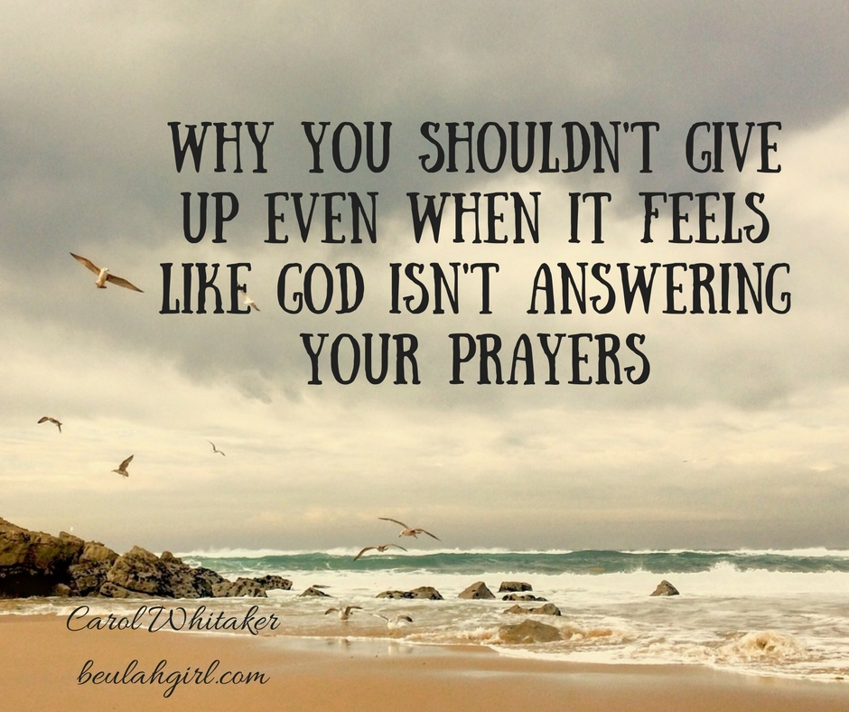 Why You Shouldn't Give up Even when it Feels Like God isn't Answering Your Prayers (2)