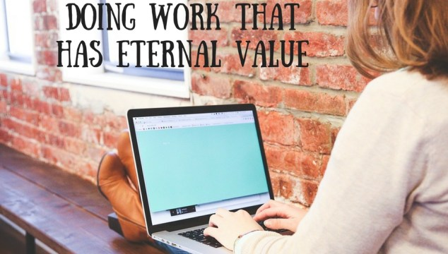 doing-work-that-has-eternal-value