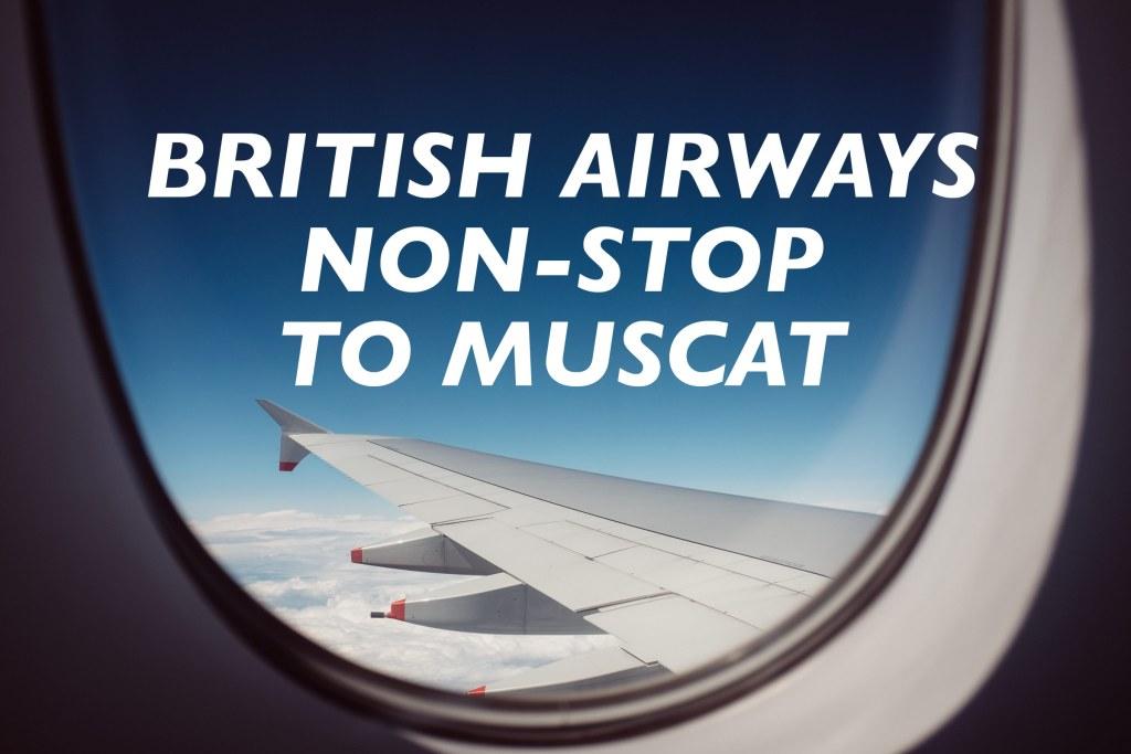 British Airways Non-Stop to Muscat