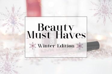 Winter Beauty Must Haves, Kosmetik, bezauberndenana.de