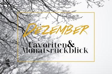 Dezember Favoriten 2016, Monatsrückblick Dezember, bezauberndenana.de