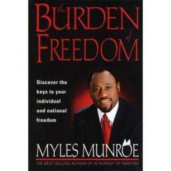 The Burden of Freedom - Myles Munroe