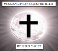 Biblical Prophecies Fulfilled by Jesus Christ