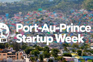 Legacy of 1804 Interview with P-A-P Startup Week Founder, David Pierre Louis –              May 15-22, 2016