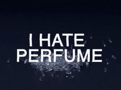 I Hate Perfume