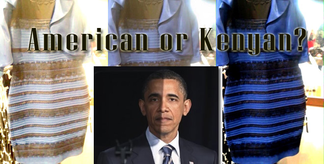 TheDress White/Gold Blue/Black Debate Proves Obama Is From Kenya