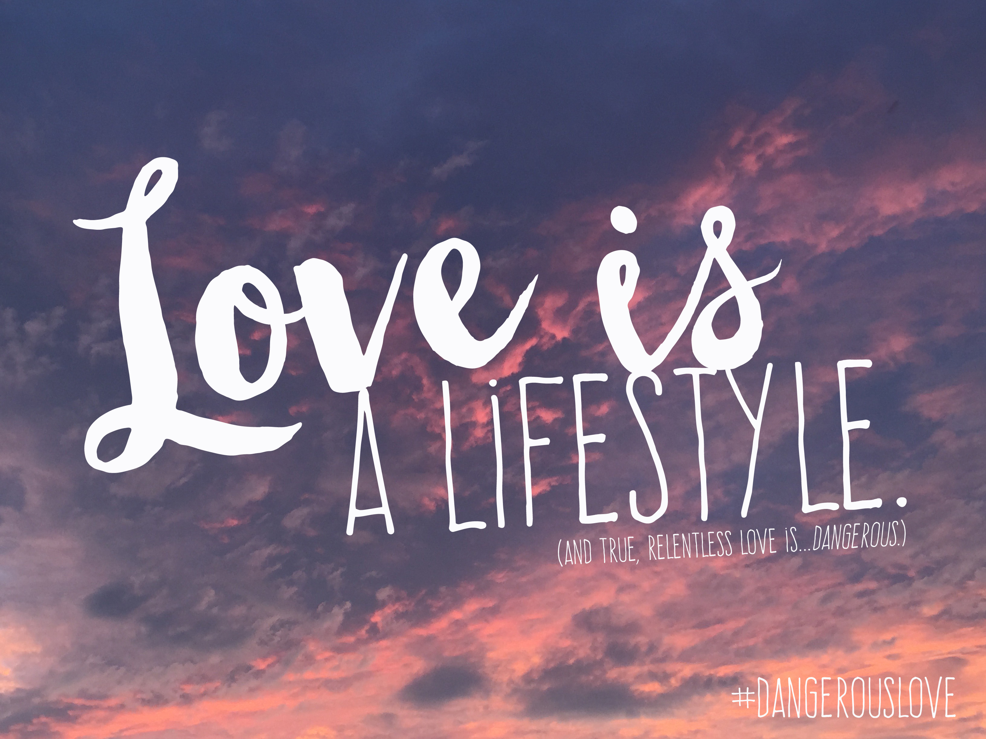 Love is a lifestyle
