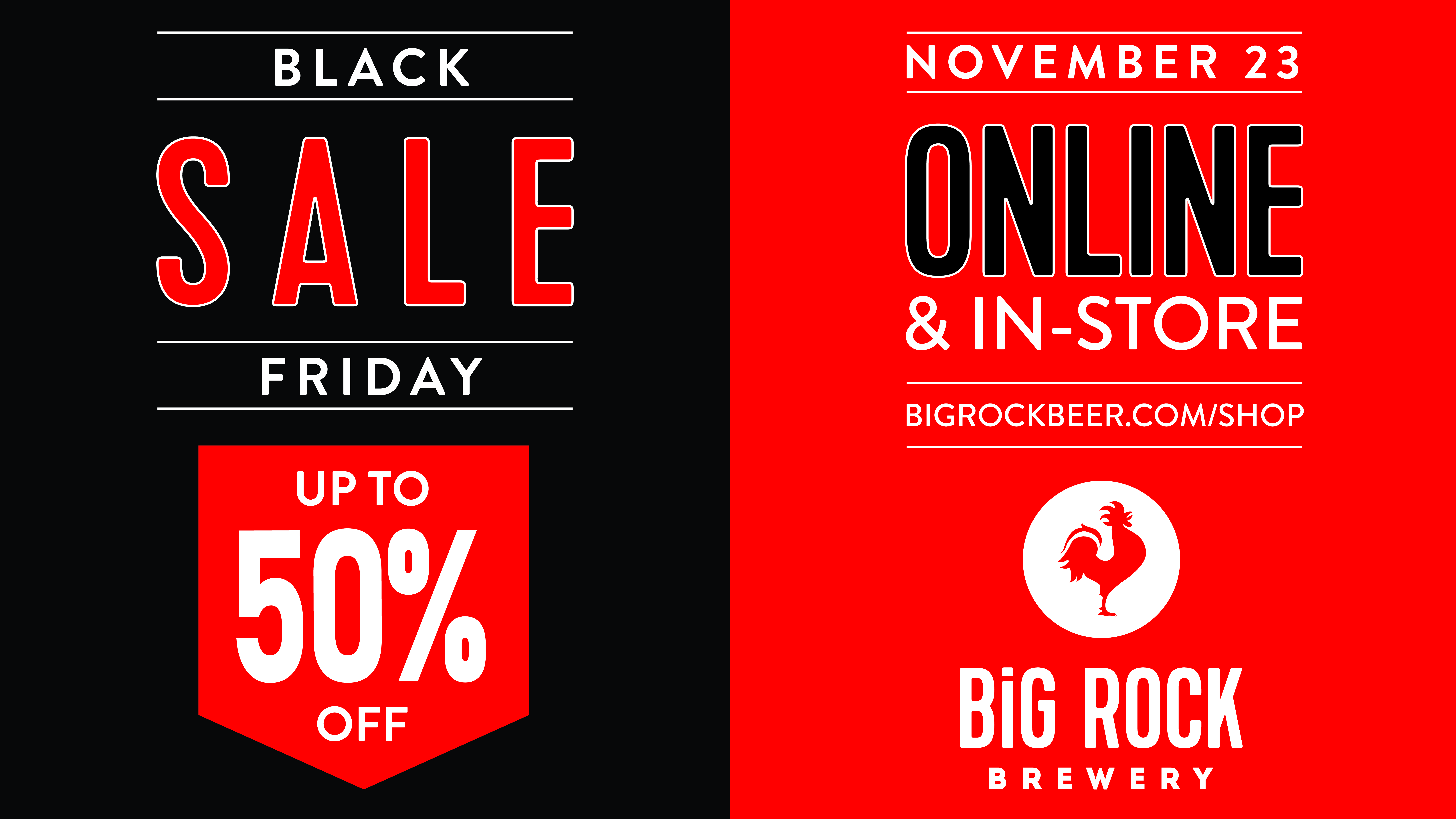 Black Friday Sale Black Friday Sale Big Rock Brewery