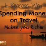6 Reasons Why Spending Money on Travel Makes you Richer