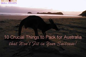 10 Crucial Things to Pack for Australia that Won't Fit in Your Suitcase!