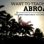 Want to Teach English Abroad? The BEST Resource You Need to Know About!