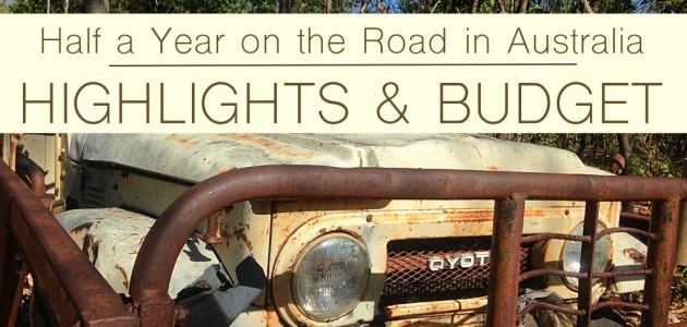 6 of the Best: Highlights & Budget From Half a Year Of Our Great Budget 4wd Trip Around Australia