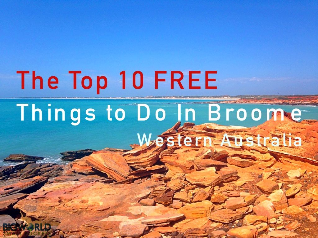 Do Things Top 10 Free Things To Do In Broome Big World Small Pockets