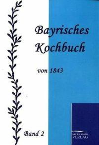 Bayrisches Kochbuch von 1843 von Maria K. Daisenberger ...