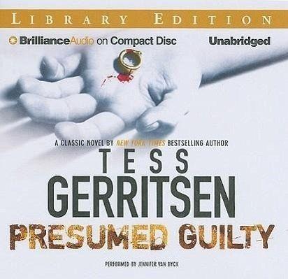 Presumed Guilty von Tess Gerritsen - Hörbücher portofrei bei bücherde