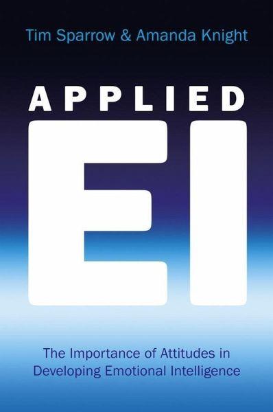 Applied EI (eBook, PDF) von Tim Sparrow; Amanda Knight - Portofrei - emotional intelligence pdf