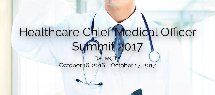 Healthcare Chief Medical Officer Summit 2017 \u2013 BioExpert Network