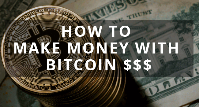 7 Ways Make Money With Bitcoin Quickly (May 2019) - BitcoinVOX