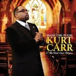 Kurt Carr & The Kurt Carr Singers - Bless This House