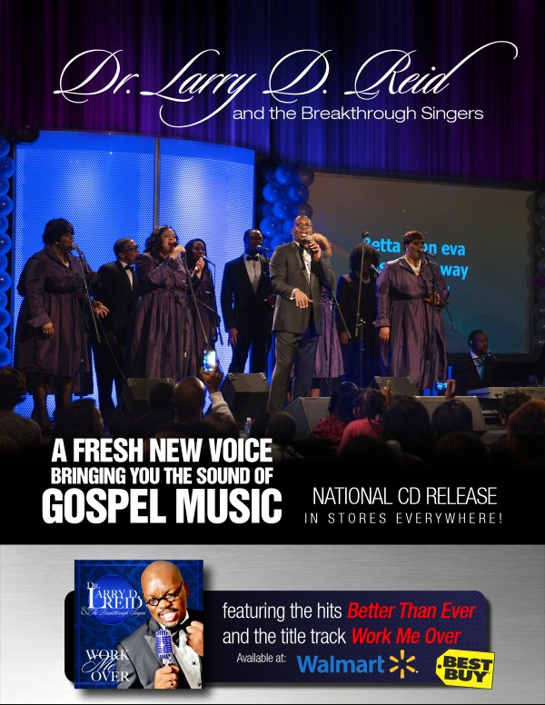 Dr Larry D Reid & The Breakthrough Singers - Work Me Over - In Stores NOW!