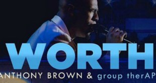 "Anthony Brown & group therAPy #1 On Billboard Gospel Chart With ""Worth"" 