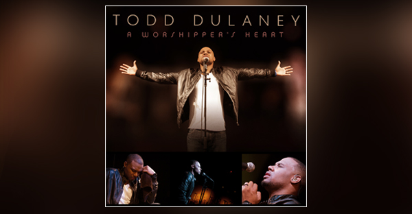 Todd Dulaney - A Worshippers Heart