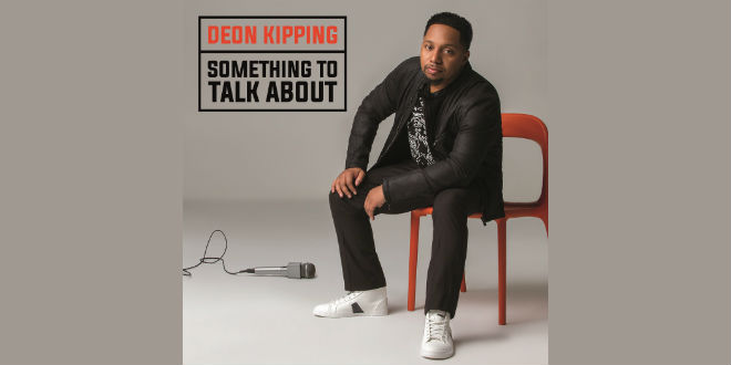 """Deon Kipping's New Album """"Something To Talk About"""", Available for pre-order! 