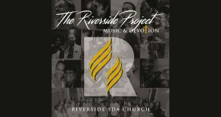 Riverside SDA Church Releases The Riverside Project: Music & Devotion | @DreamLabelGroup
