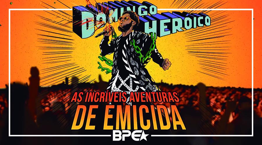 Domingo Heroico - Emicida