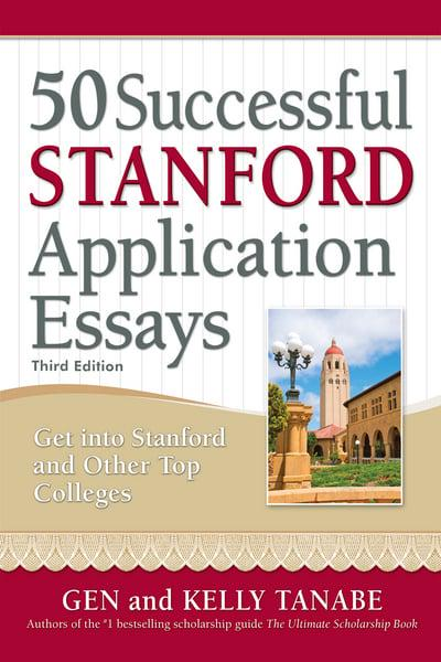 50 Successful Stanford Application Essays  Gen Tanabe (author