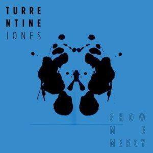 Turrentine Jones show me mercy