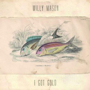 Willy Mason - I Got Gold