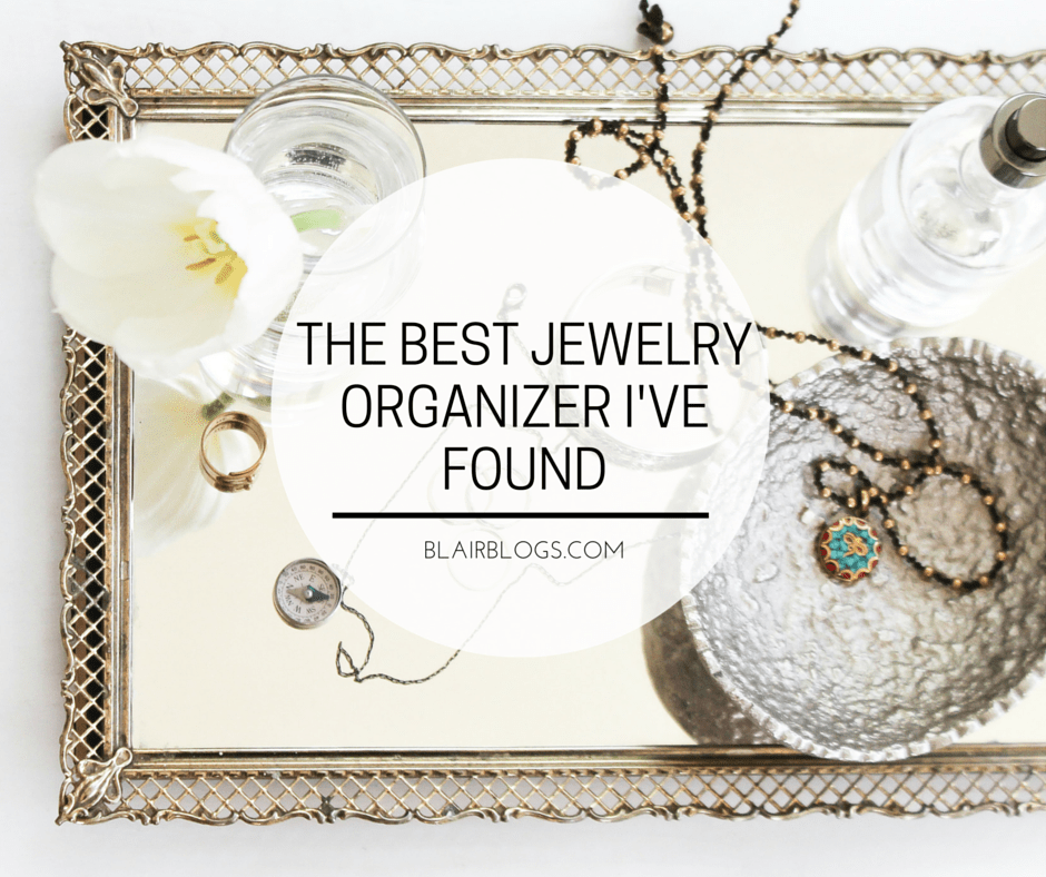 The Best Jewelry Organizer I've Found