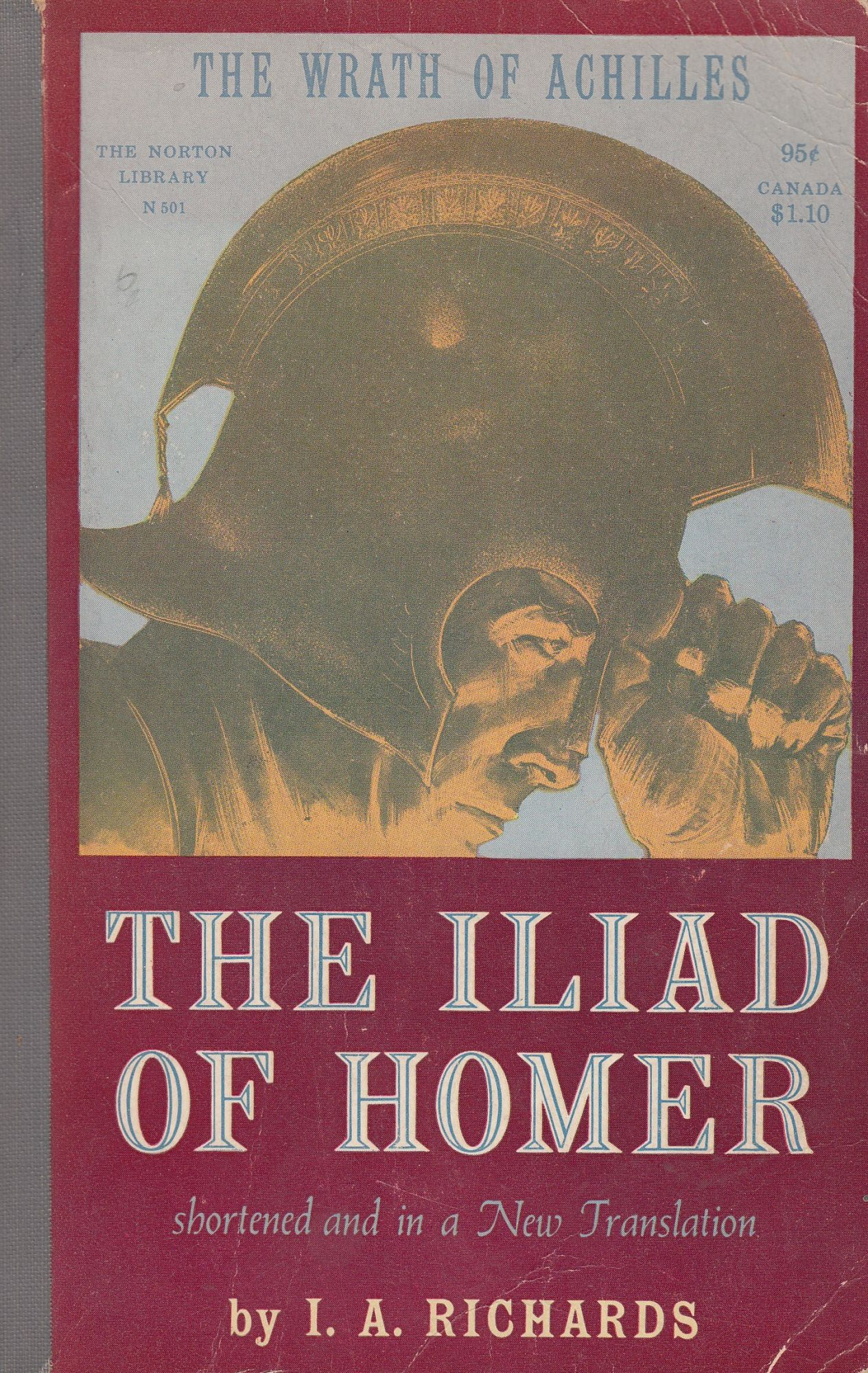 Iliad Homer The Iliad Of Homer The Wrath Of Achilles Shortened And In A New Translation By I A Richards Homer On Bleak House Books