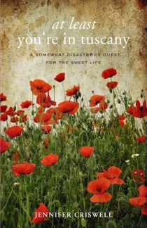 At Least You're in Tuscany by Jennifer Criswell