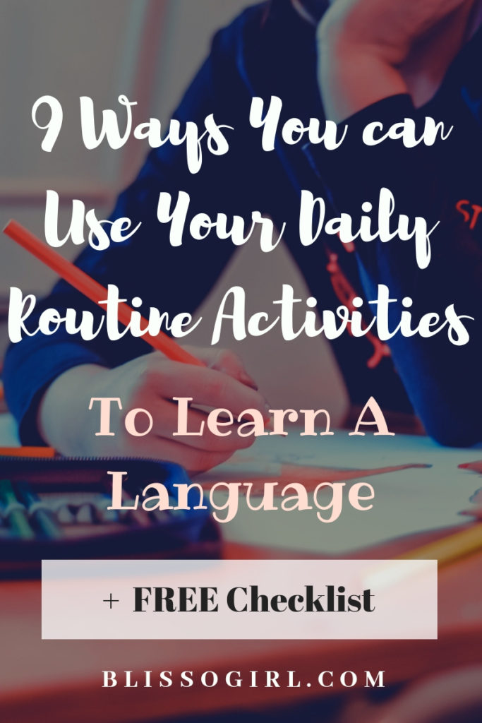 9 Ways You Can Use Your Daily Routine Activities To Learn A Language