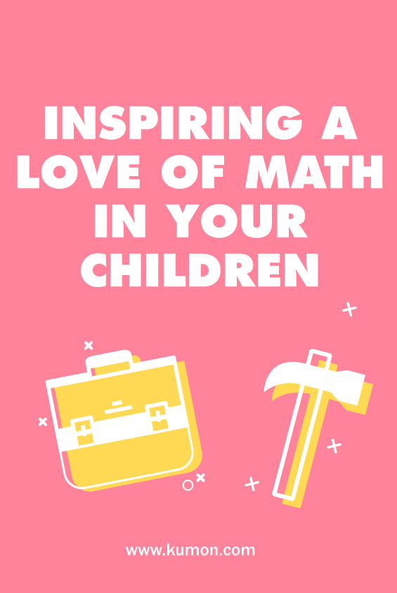 Inspiring a Love of Math in Your Children Kumon Canada Blog