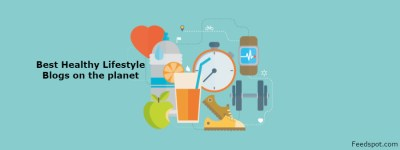 Top 100 Healthy Lifestyle Blogs And Websites To Follow in 2019