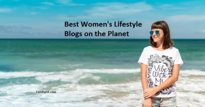 Top 40 Women's Lifestyle Blogs and Websites To Follow in 2019
