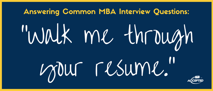 "How To Approach ""Tell Me About Yourself"" At An Mba Interview"