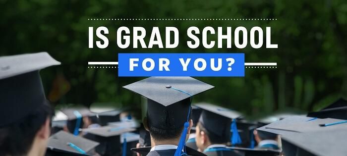 Help! Should I Go to Graduate School?