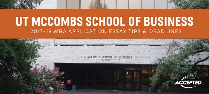 UT McCombs MBA Application Essay Tips  Deadlines