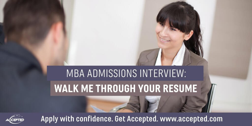 MBA Admissions Interview Walk Me Through Your Resume Accepted - walk me through your resume