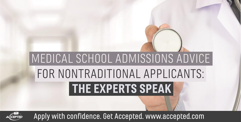 Med School Admissions Advice for Nontraditional Applicants Accepted