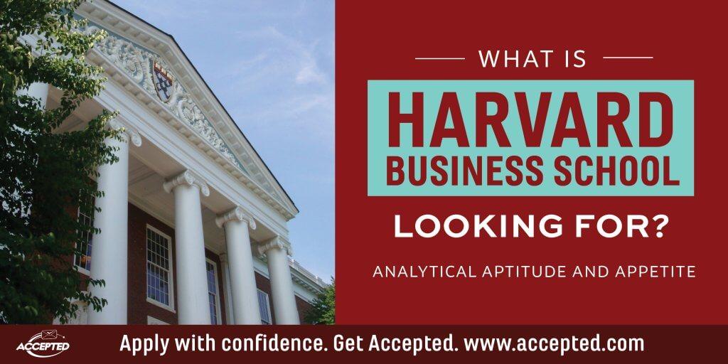 Understanding HBS\u0027 Interest in Analytical Aptitude and Appetite