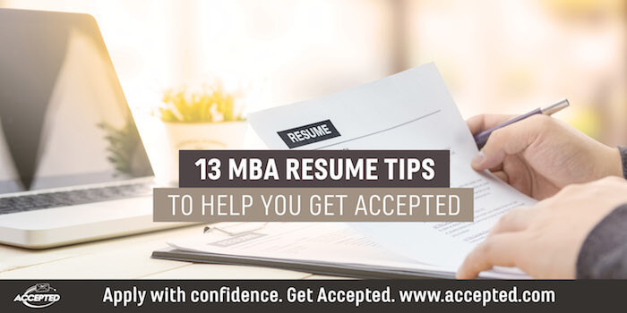 13 MBA Resume Tips to Help You Get You Accepted Accepted